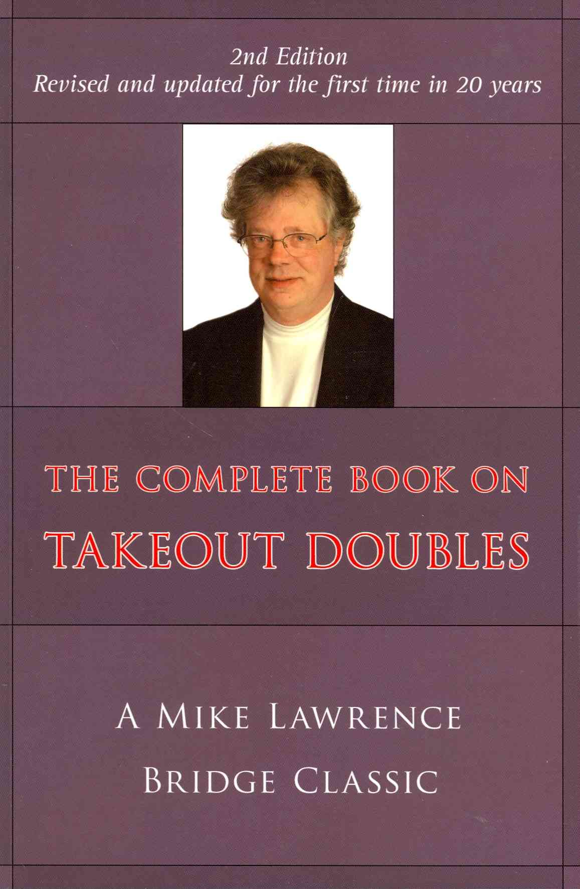 The Complete Guide to Takeout Doubles By Lawrence, Mike